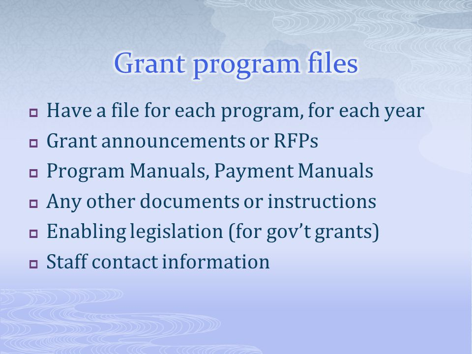 Grant program files Have a file for each program, for each year