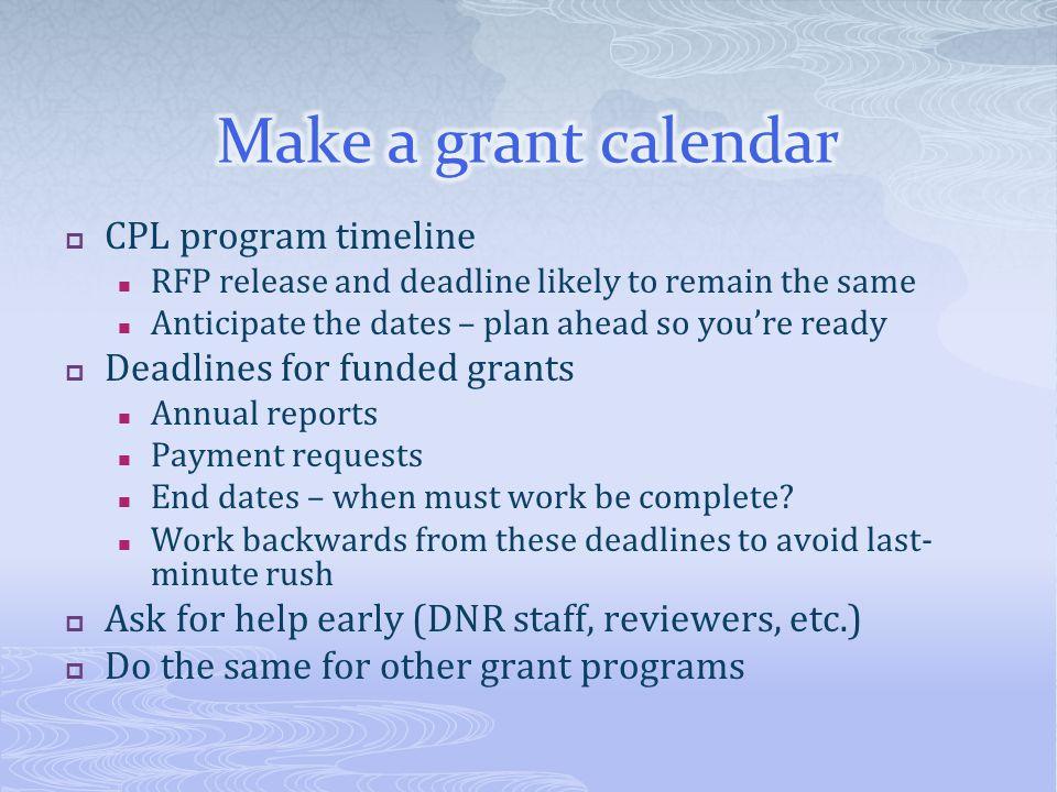 Make a grant calendar CPL program timeline Deadlines for funded grants