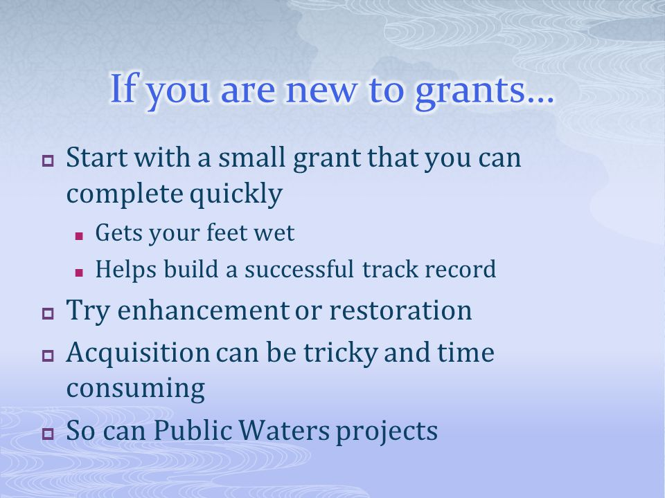 If you are new to grants…