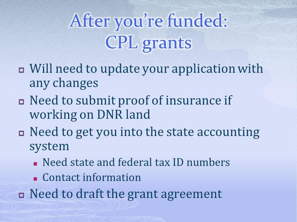 After you're funded: CPL grants