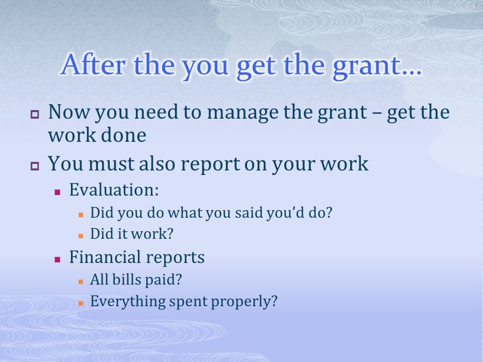After the you get the grant…