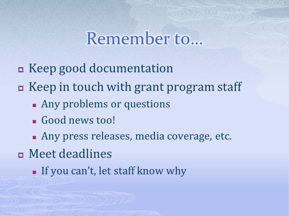 Remember to… Keep good documentation