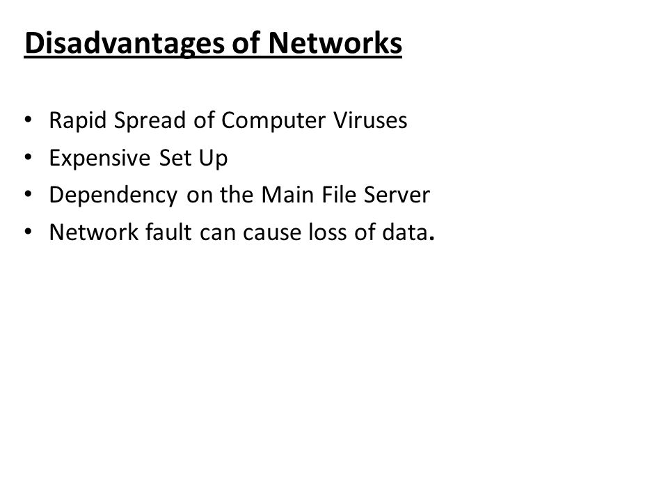 Disadvantages of Networks