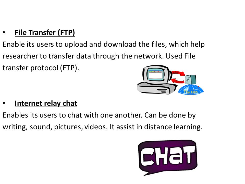 File Transfer (FTP) Enable its users to upload and download the files, which help. researcher to transfer data through the network. Used File.