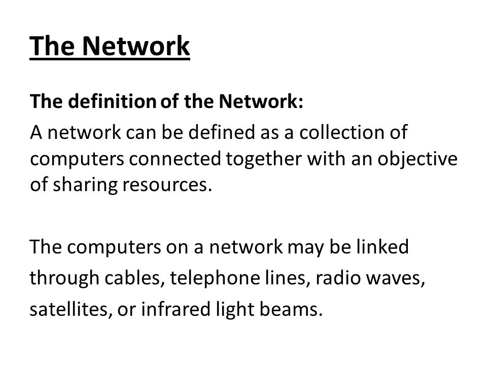 The Network The definition of the Network:
