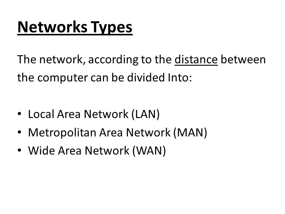 Networks Types The network, according to the distance between
