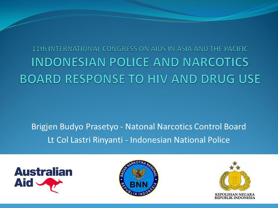 Brigjen Budyo Prasetyo - Natonal Narcotics Control Board