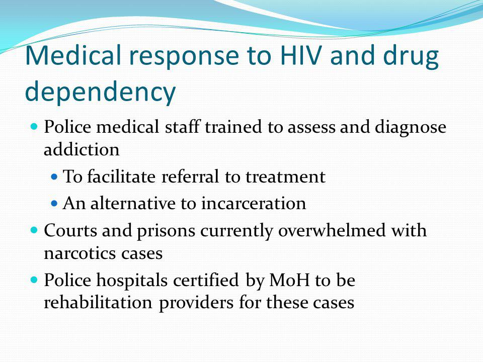 Medical response to HIV and drug dependency