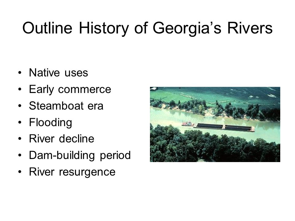 Outline History of Georgia's Rivers