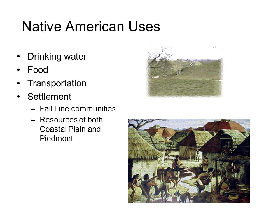 Native American Uses Drinking water Food Transportation Settlement