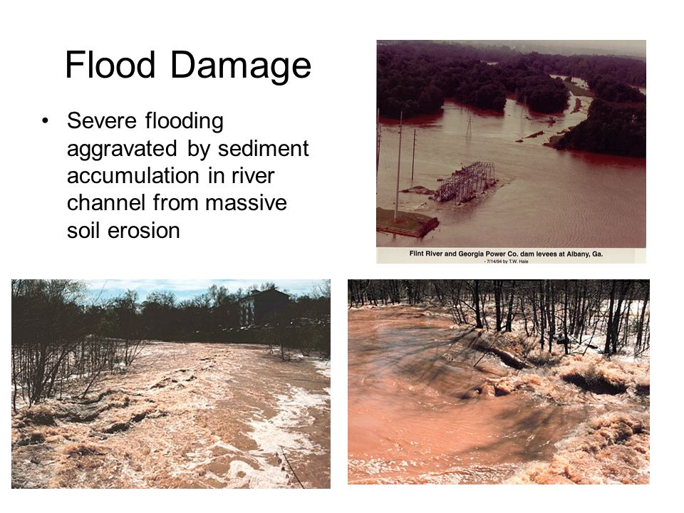 Flood Damage Severe flooding aggravated by sediment accumulation in river channel from massive soil erosion.