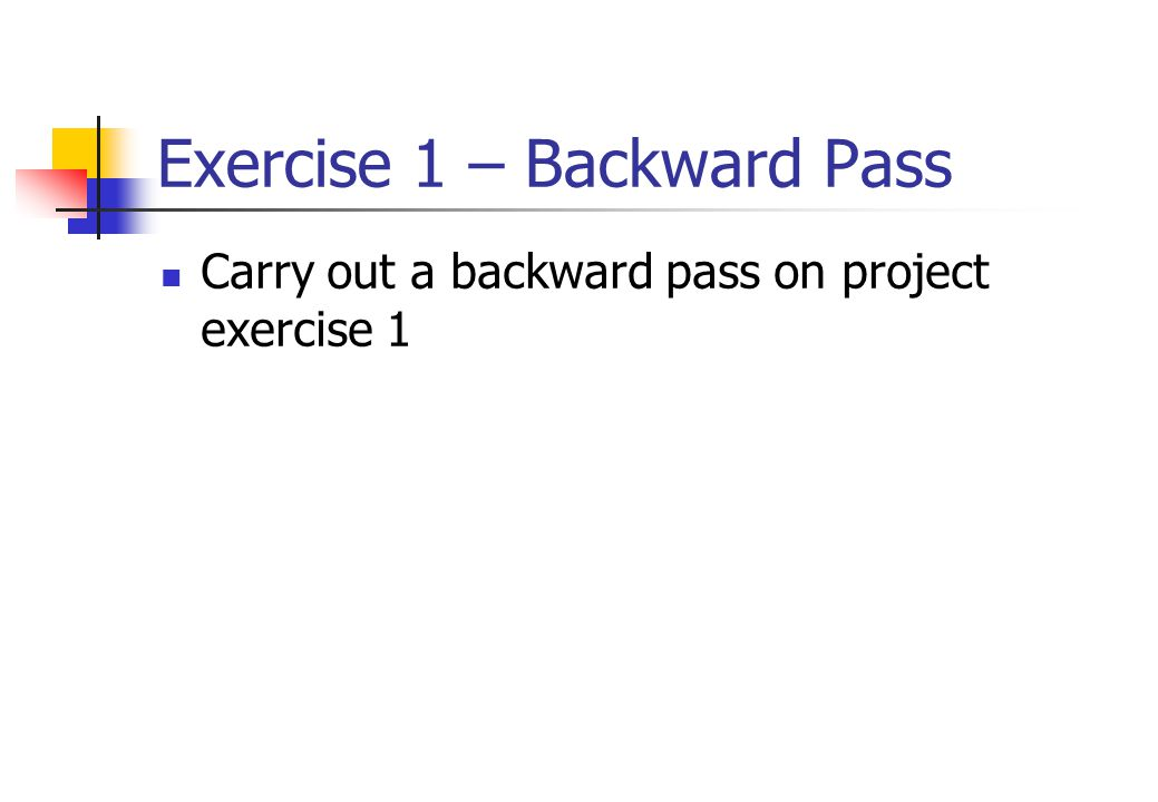 Exercise 1 – Backward Pass