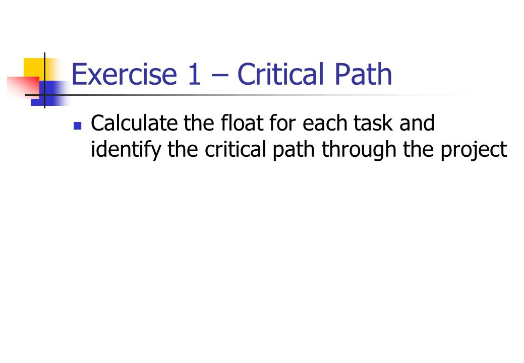 Exercise 1 – Critical Path