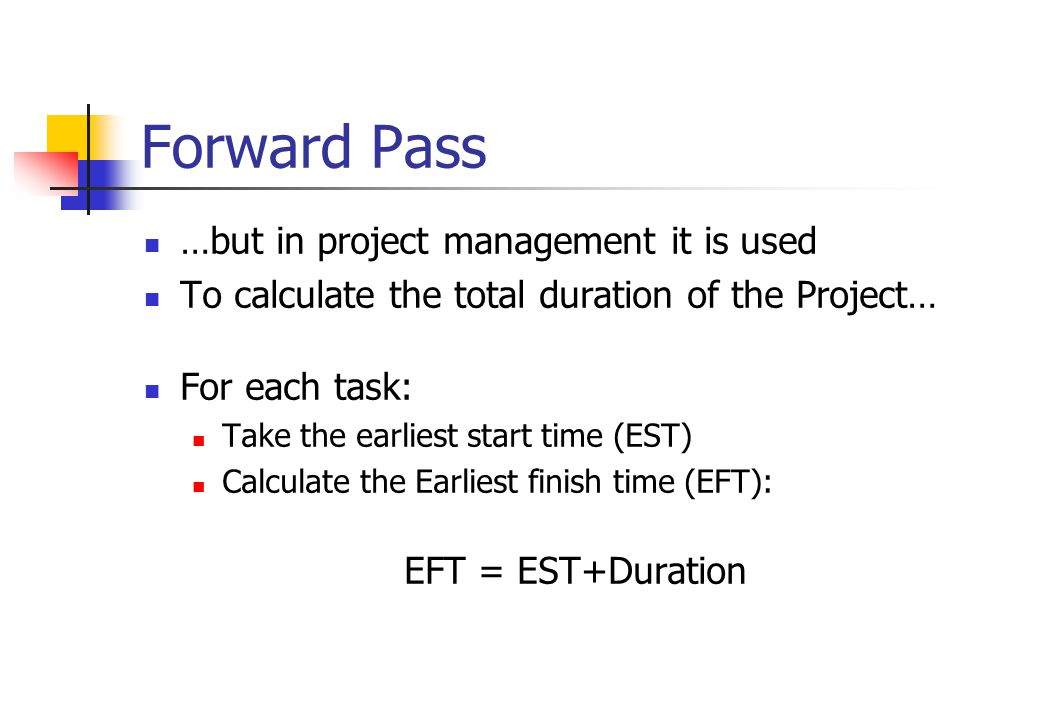 Forward Pass …but in project management it is used