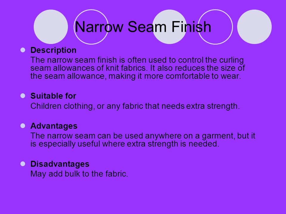 Narrow Seam Finish Description