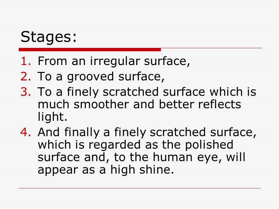 Stages: From an irregular surface, To a grooved surface,