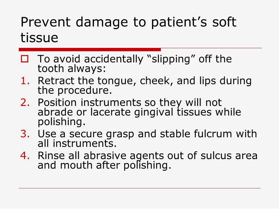 Prevent damage to patient's soft tissue