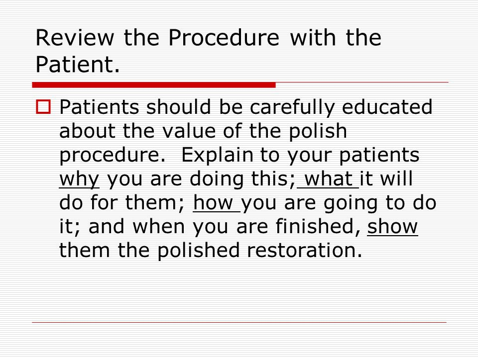 Review the Procedure with the Patient.