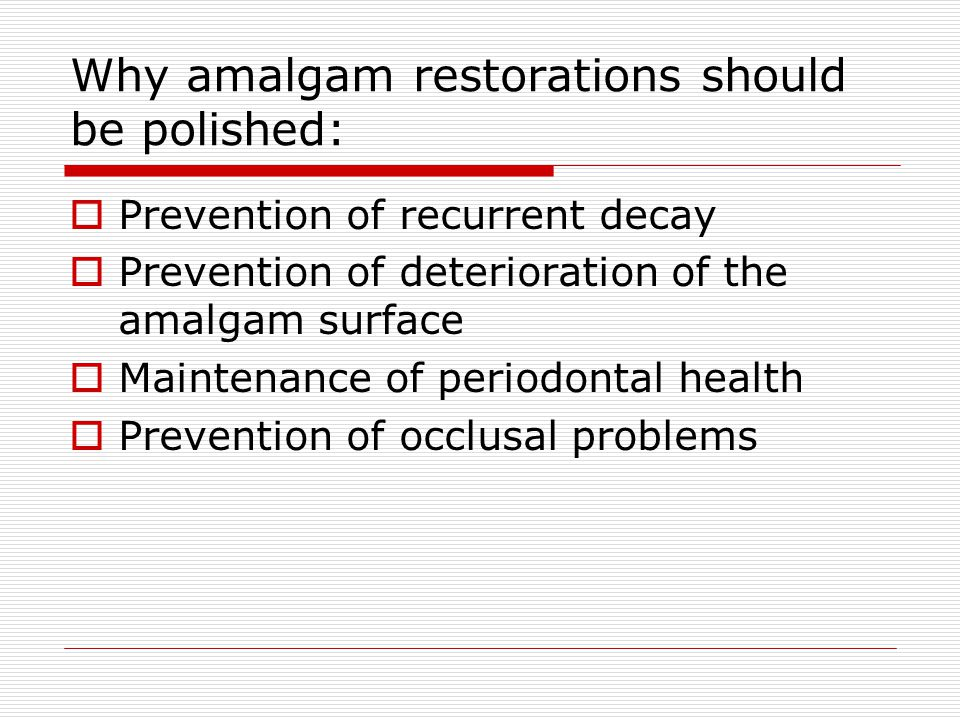 Why amalgam restorations should be polished: