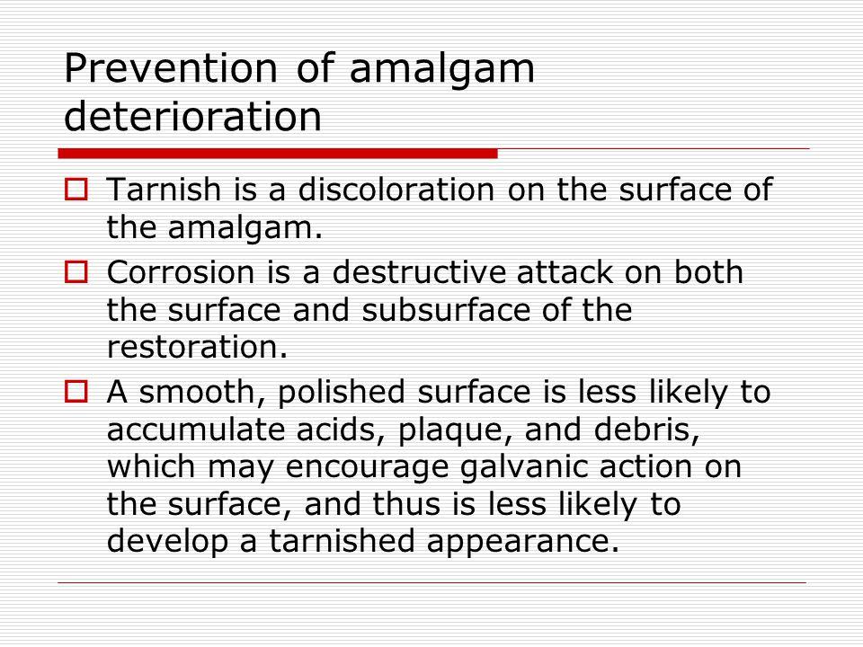 Prevention of amalgam deterioration