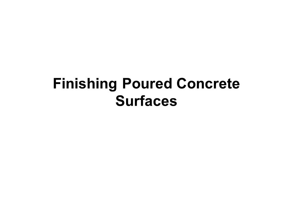 Finishing Poured Concrete Surfaces