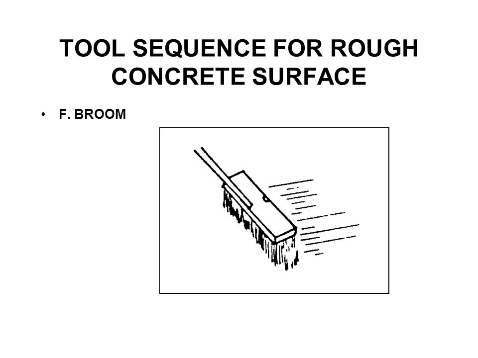 TOOL SEQUENCE FOR ROUGH CONCRETE SURFACE