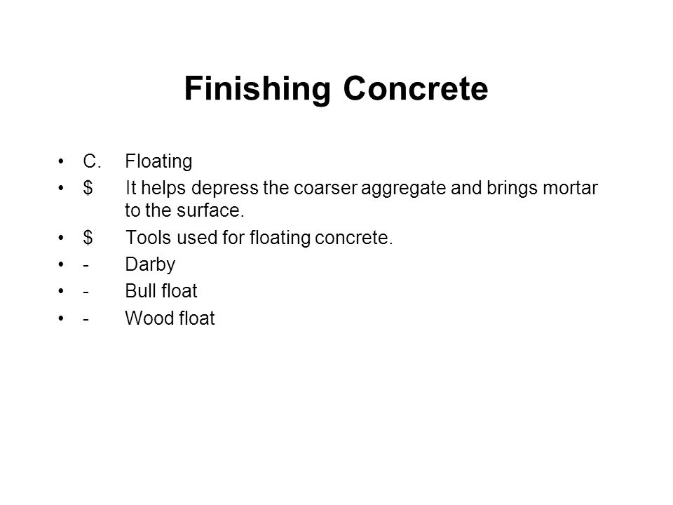 Finishing Concrete C. Floating