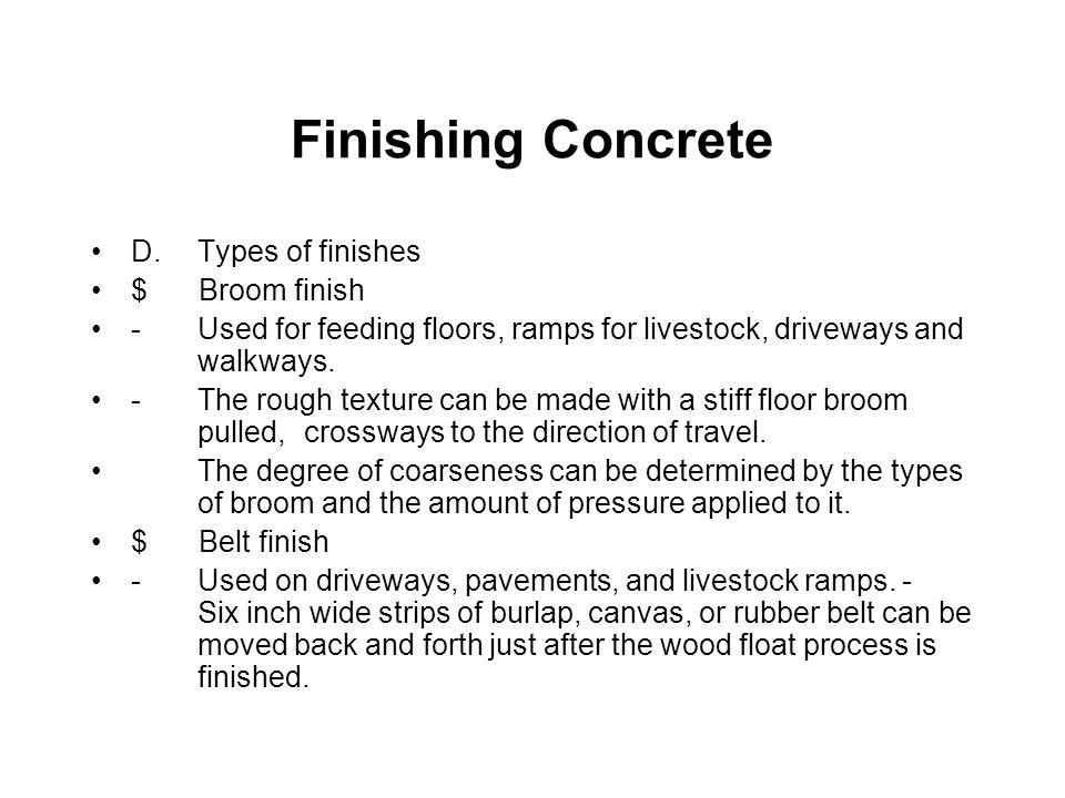 Finishing Concrete D. Types of finishes $ Broom finish