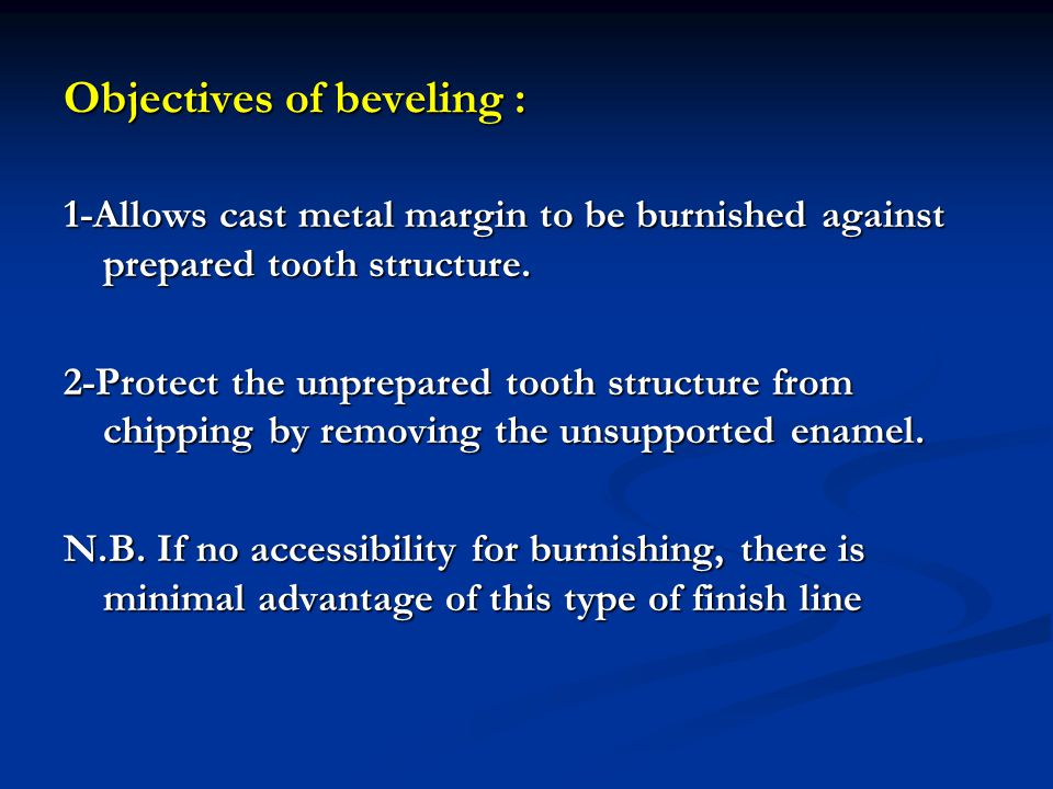 Objectives of beveling :