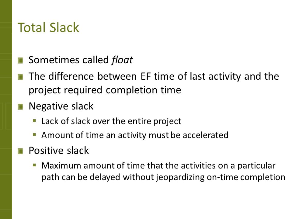 Total Slack Sometimes called float