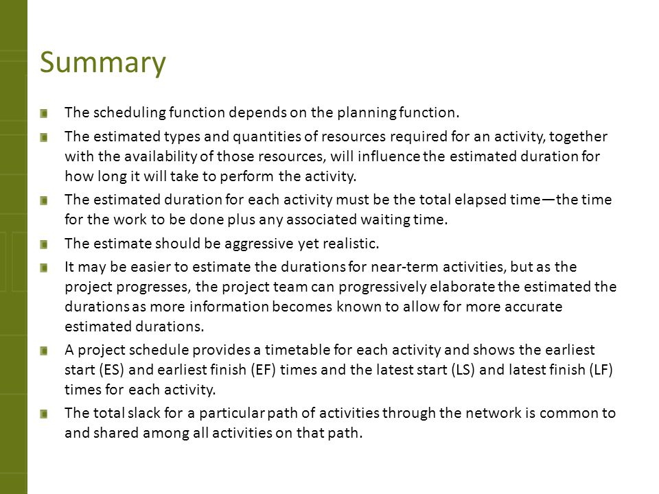 Summary The scheduling function depends on the planning function.