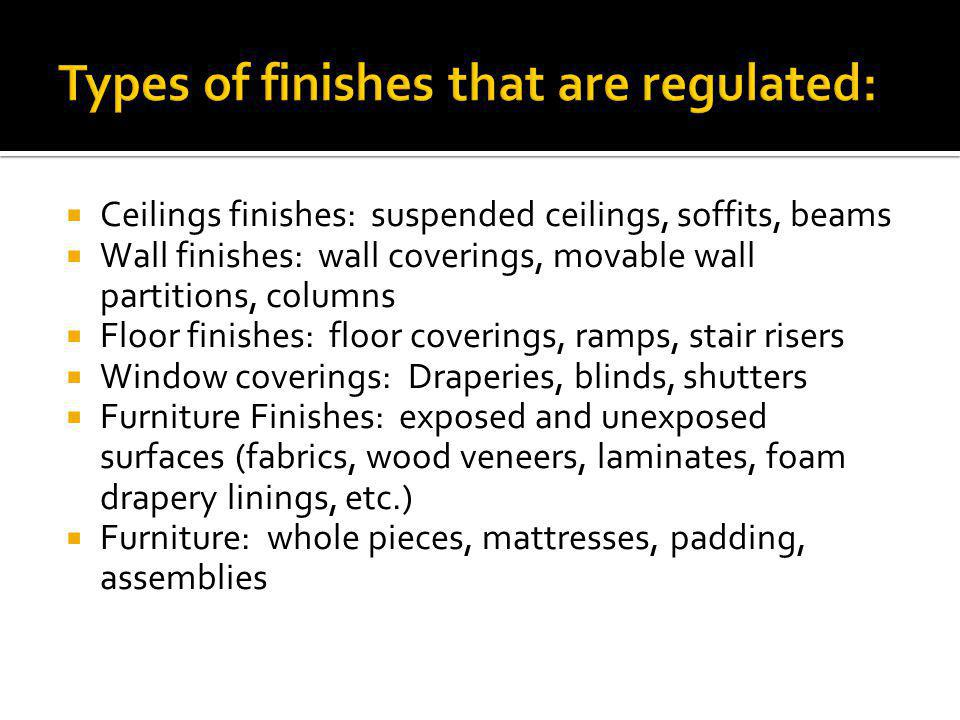Types of finishes that are regulated: