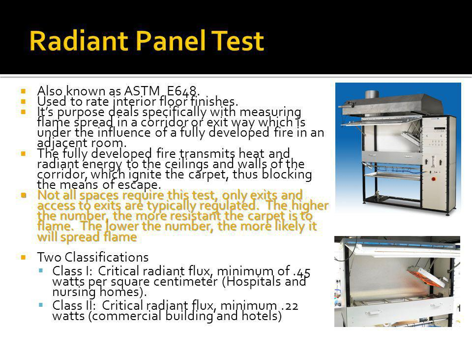 Radiant Panel Test Also known as ASTM E648.