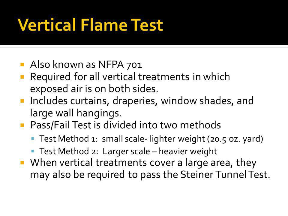 Vertical Flame Test Also known as NFPA 701