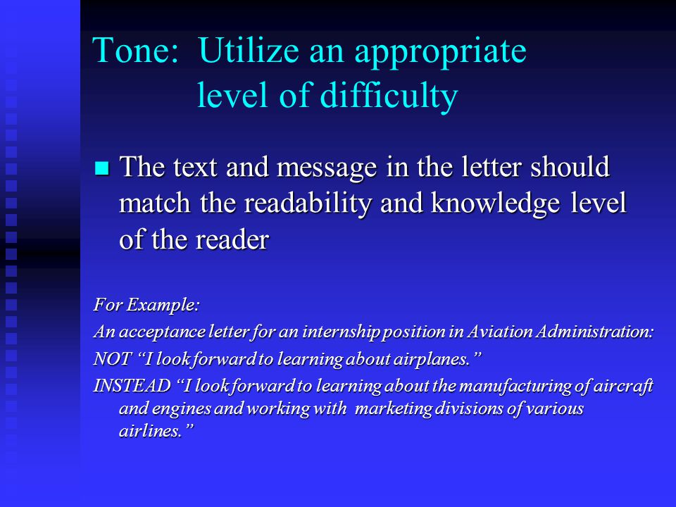 Tone: Utilize an appropriate level of difficulty