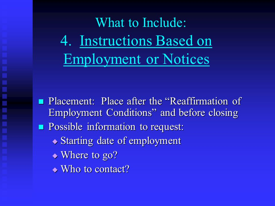 What to Include: 4. Instructions Based on Employment or Notices