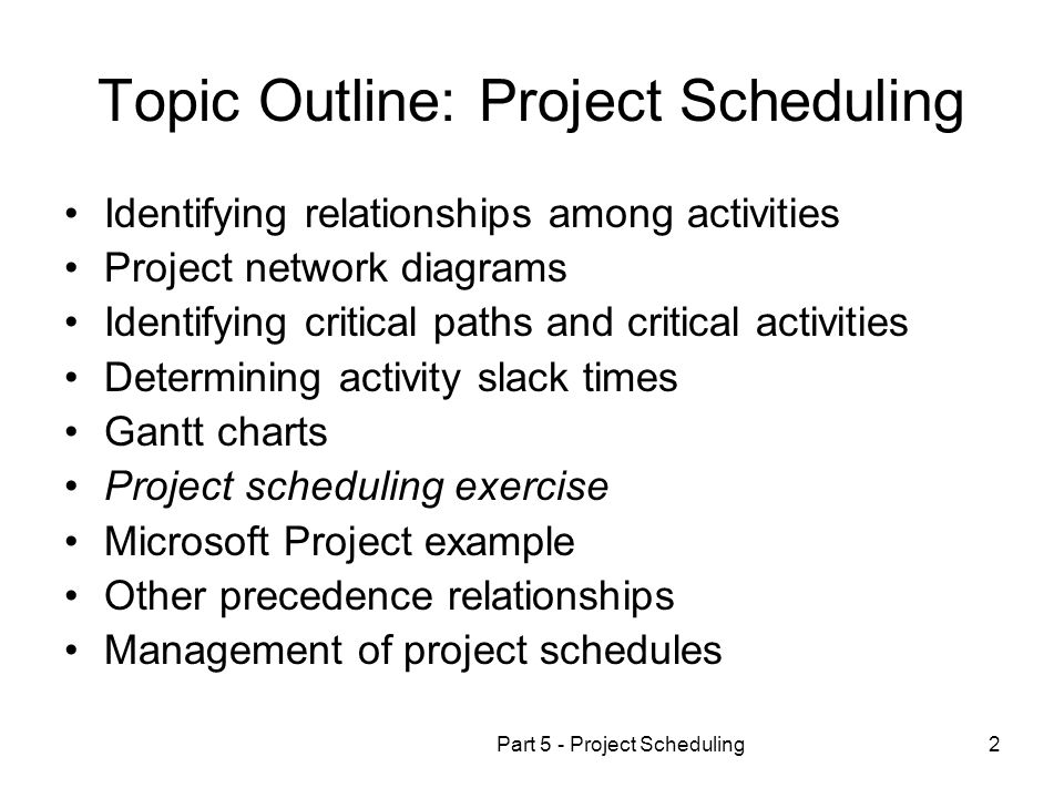 Topic Outline: Project Scheduling