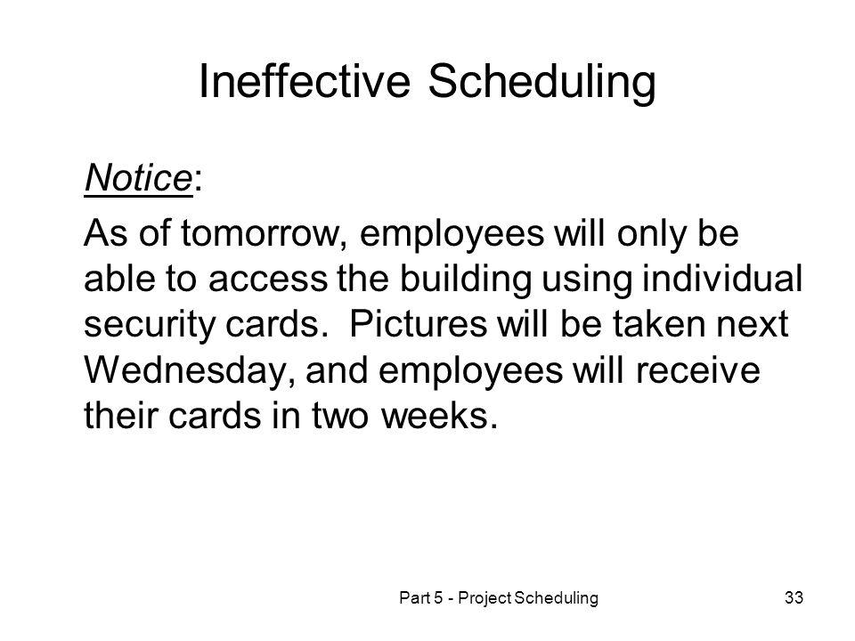 Ineffective Scheduling