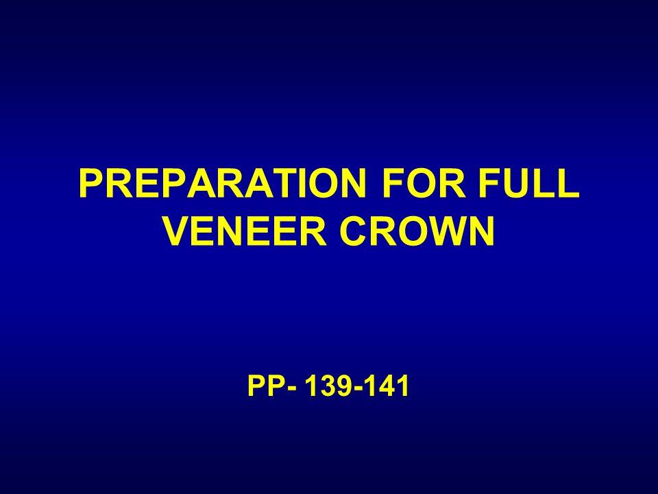 PREPARATION FOR FULL VENEER CROWN