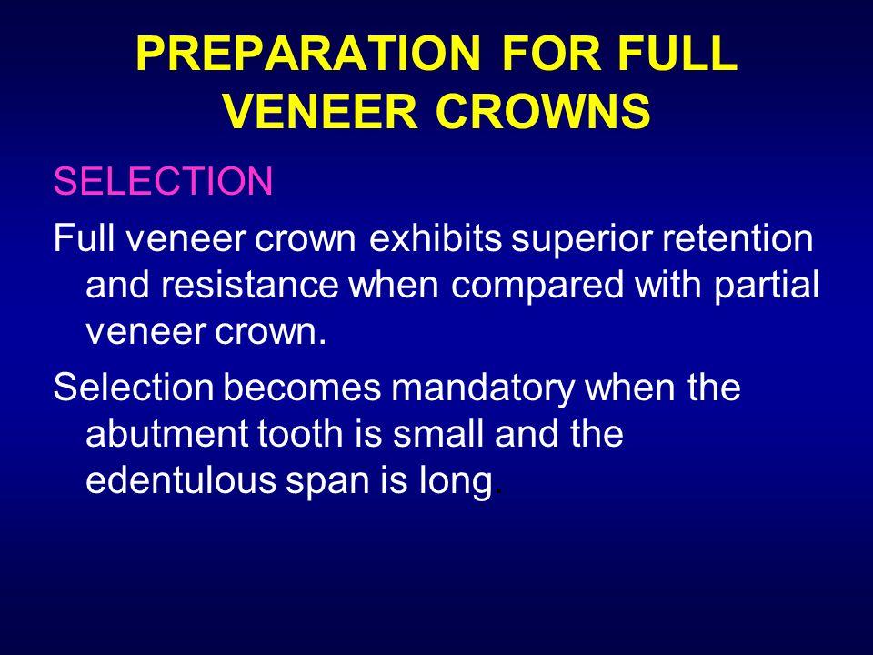 PREPARATION FOR FULL VENEER CROWNS