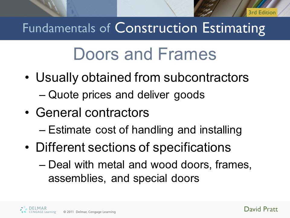 Doors and Frames Usually obtained from subcontractors