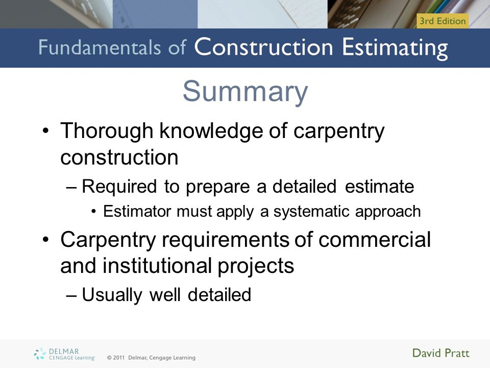 Summary Thorough knowledge of carpentry construction