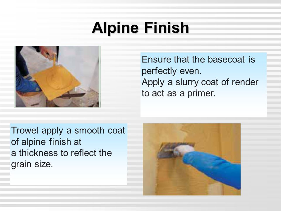 Alpine Finish Ensure that the basecoat is perfectly even.