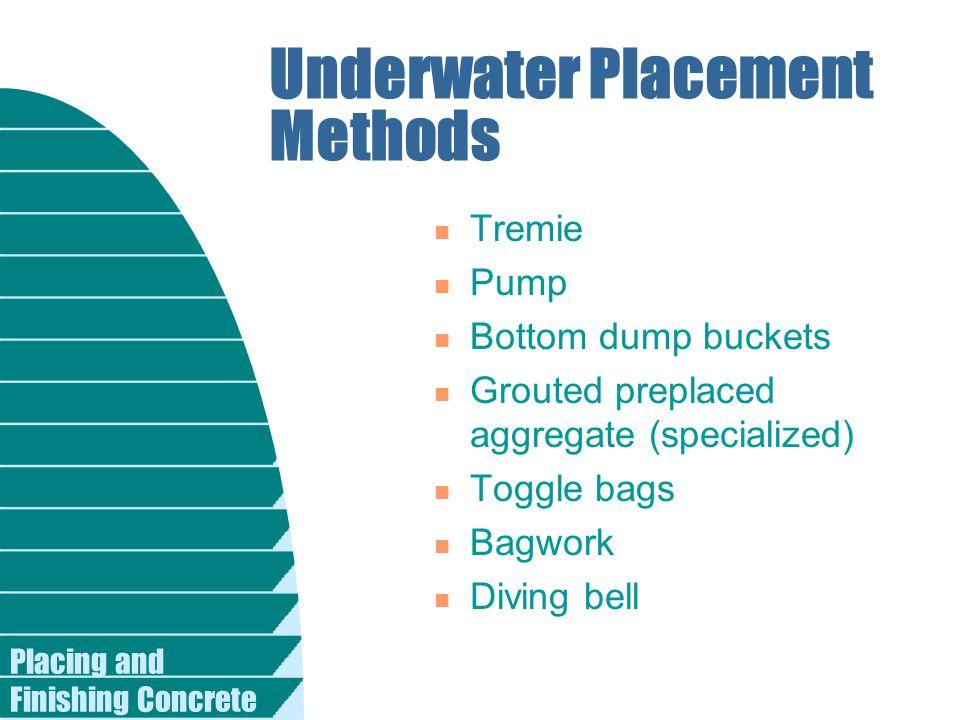 Underwater Placement Methods