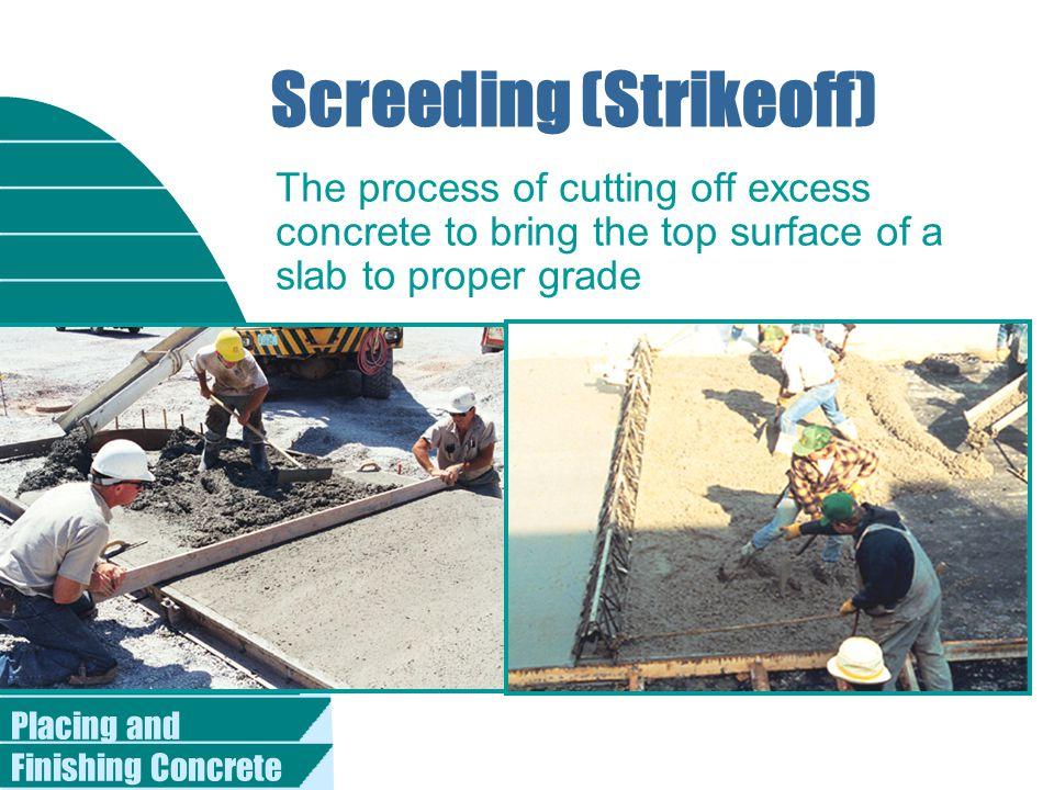Screeding (Strikeoff)