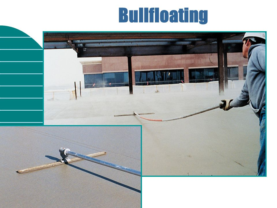Bullfloating Placing and Finishing Concrete