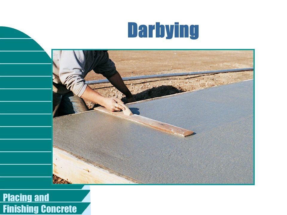 Darbying Placing and Finishing Concrete