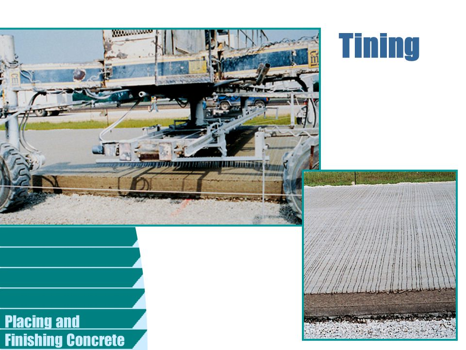 Tining Placing and Finishing Concrete