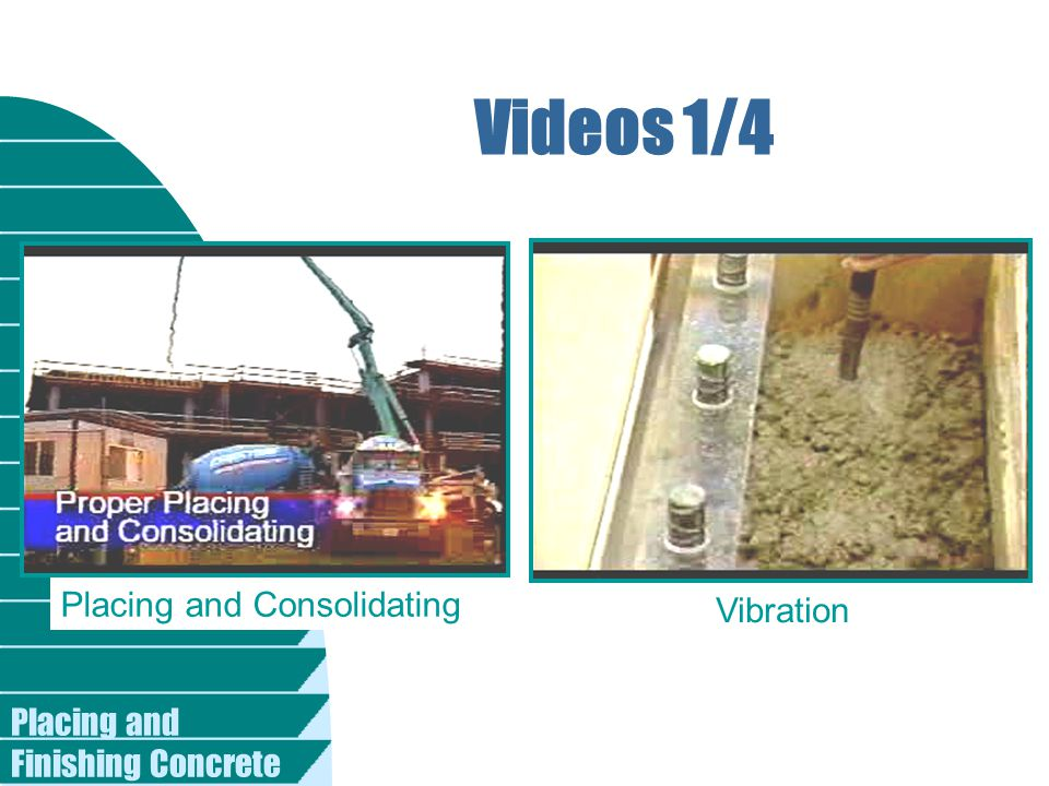 Videos 1/4 Placing and Consolidating Vibration