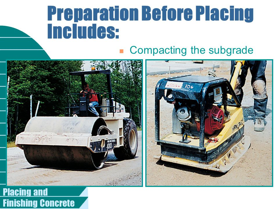 Preparation Before Placing Includes:
